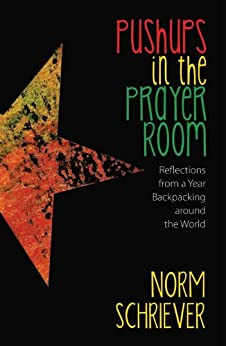 Pushups in the Prayer Room by [Schriever, Norm]