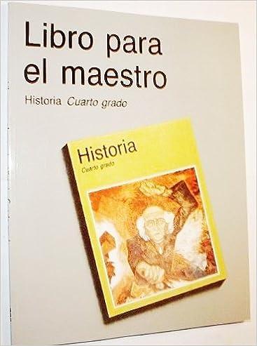 Libro para el maestro: Historia Cuarto grado: Luis Almeida ...