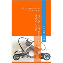 Hands On Physics with LEGO MINDSTORMS NXT: 10 Lessons for the Classroom (English Edition)