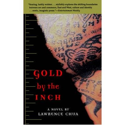 [ [ [ Gold by the Inch[ GOLD BY THE INCH ] By Chua, Lawrence ( Author )Sep-13-1999 Paperback