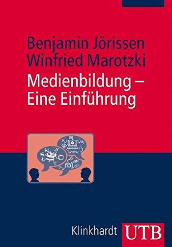 Medienbildung - Eine Einführung: Theorie - Methoden - Analysen