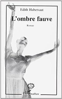 L'ombre fauve : roman, Habersaat, Edith