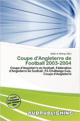 Coupe D'Angleterre de Football 2003-2004 pdf, epub ebook