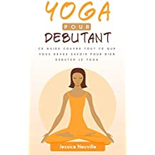 YOGA: Pour DEBUTANT (French Edition)