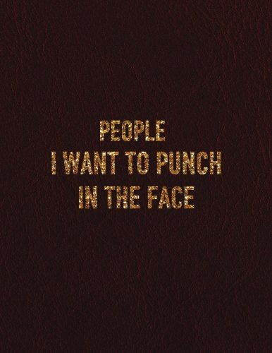 """People I want to punch in the face: 8.5"""" x 11"""" Weekly No Date Undated Non dated Daily Weekly Planner Funny Quote Weekly Daily Journal Organizer To-Do ... Funny Quotes Planner Series) (Volume 5) pdf"""