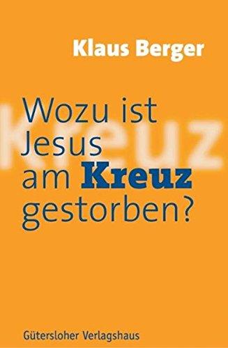 Wozu ist Jesus am Kreuz gestorben?