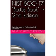 "NIST 800-171 ""Battle Book"" ~ 2nd Edition: for Cybersecurity Professionals & Specialists"