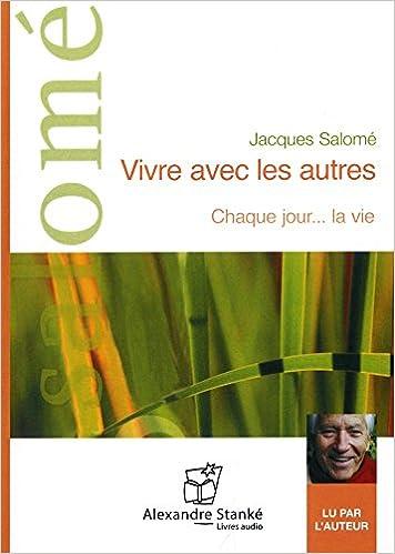 Vivre Avec Les Autres Livre Audio Cd Jacques Salome