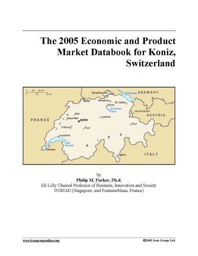 Download The 2005 Economic and Product Market Databook for Koniz, Switzerland ebook