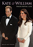 Kate and William: Their Royal Life