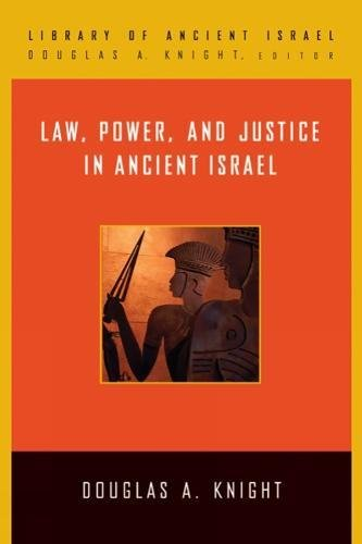 Law, Power, and Justice in Ancient Israel (Library of Ancient Israel)