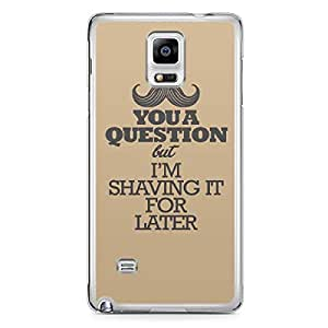 Shaving it for later Samsung Note 4 Transparent Edge Case
