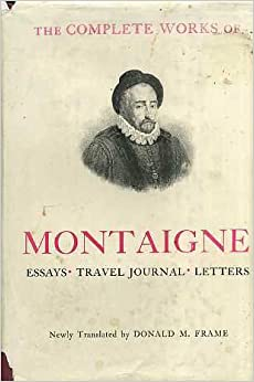 montaigne essays on experience Well, i have officially read all of montaigne's essays aside from the overly revealing bits of personal bodily information i mentioned yesterday, on.