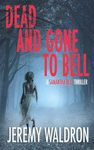 Dead and Gone to Bell (A Samantha Bell Mystery Thriller)