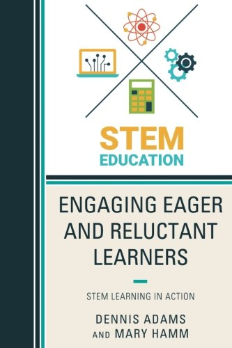 Engaging Eager and Reluctant Learners: STEM Learning in Action