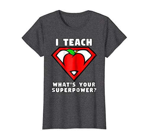 Womens I Teach What's Your Superpower Shirt Superhero