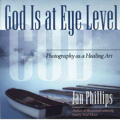 God is at Eye Level: Photography as a Healing Art (Paperback) - Common ebook