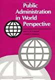 Public Administration in World Perspective 9780813801544