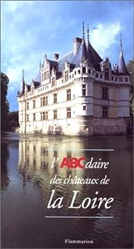 L'ABCdaire des châteaux de la Loire par Michel Melot