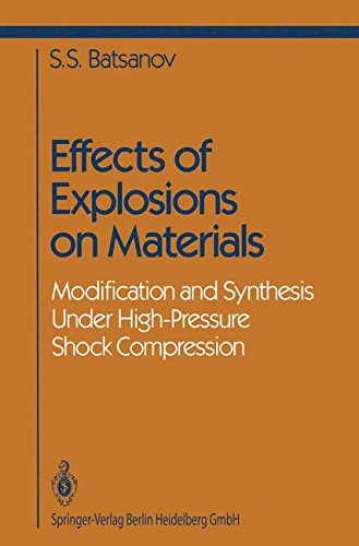 Effects of Explosions on Materials: Modification and Synthesis Under High-Pressure Shock Compression (Shock Wave and High Pressure Phenomena) by Springer