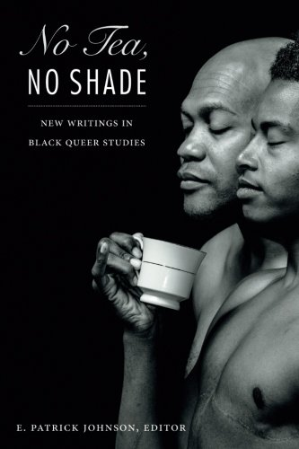 No Tea, No Shade: New Writings in Black Queer - Shades African