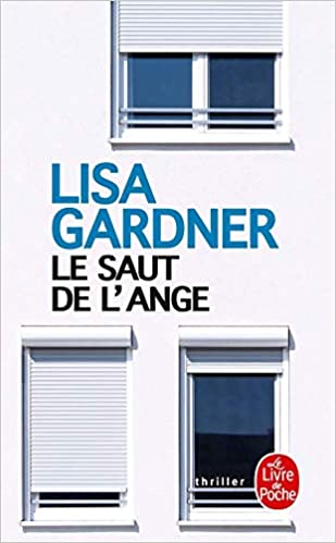 Le Saut De L Ange French Edition Lisa Gardner
