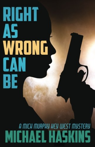 right-as-wrong-can-be-a-mick-murphy-key-west-mystery-volume-9