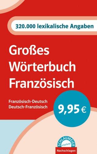 Schlaumeier empfiehlt: Großes Wörterbuch Französisch. Französisch-Deutsch/Deutsch-Französisch