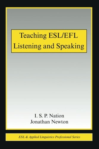 - Teaching ESL/EFL Listening and Speaking (ESL & Applied Linguistics Professional Series)