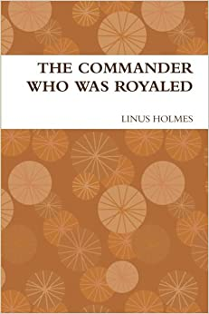 The Commander Who Was Royaled