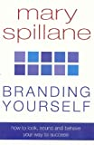Branding Yourself, Mary Spillane, 0330481487