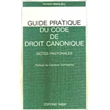 Guide pratique du code de droit canonique : notes pastorales