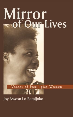 Mirror of Our Lives: Voices of Four Igbo Women by [Lo-Bamijoko, Joy Nwosu]