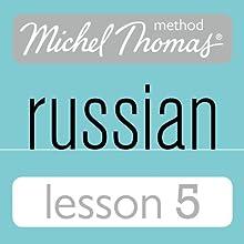 Michel Thomas Beginner Russian, Lesson 5 Speech by Natasha Bershadski Narrated by Natasha Bershadski