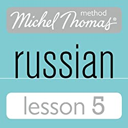Michel Thomas Beginner Russian, Lesson 5