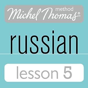 Michel Thomas Beginner Russian, Lesson 5 Speech