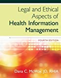 Legal and Ethical Aspects of Health Information Management 4th Edition