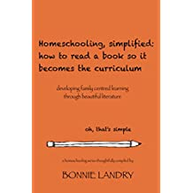 Homeschooling, simplified: how to read a book so it becomes the curriculum