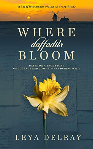 Where Daffodils Bloom: Based on a True Story of Courage for sale  Delivered anywhere in USA