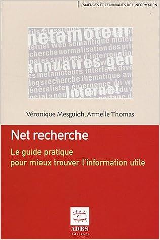 En ligne téléchargement gratuit Net recherche : Le guide pratique pour mieux trouver l'information utile pdf, epub ebook