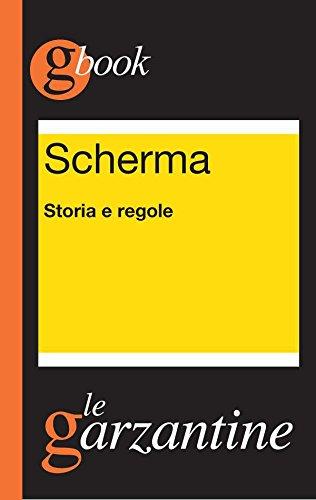 Scherma. Storia e regole (Italian Edition)
