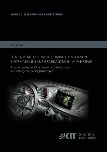 Effiziente und optimierte Darstellungen von Informationen auf Grafikanzeigen im Fahrzeug: Situationsadaptive Bildaufbereitungsalgorithmen und ... Institut (Volume 2) (German Edition)