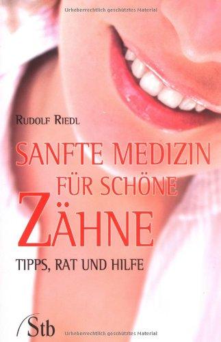 Sanfte Medizin für schöne Zähne: Tips Rat und Hilfe