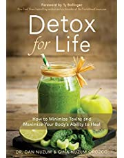 Detox for Life: How to Minimize Toxins and Maximize Your Body's Ability to Heal