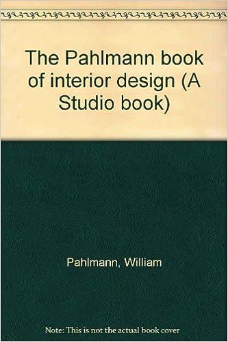 The Pahlmann Book Of Interior Design A Studio William Amazon Books