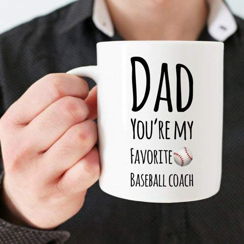 Dad Baseball Coach Gift From Son Thank You Or Birthday Gift For Your Father He39;s Your Favorite Daddy Personalized Custom Coffee Mug