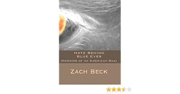 Hate Behind Blue Eyes: Memoirs of an American Nazi