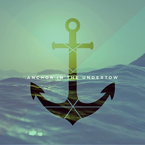 Anchor in the Undertow