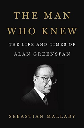 the-man-who-knew-the-life-and-times-of-alan-greenspan