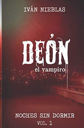 Deón, el vampiro (Noches Sin Dormir) (Spanish Edition)